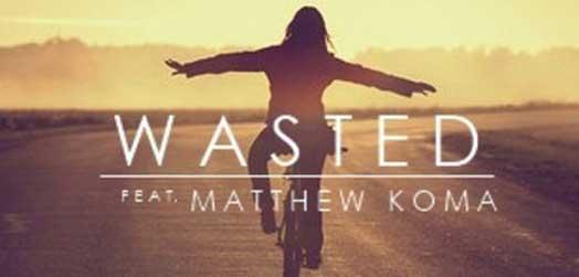 Wasted – TIESTO (feat. Matthew Koma)