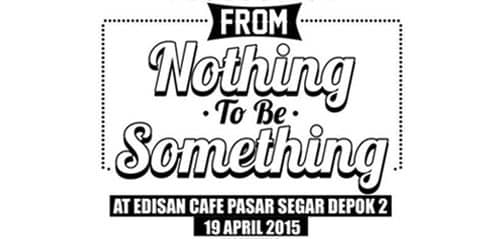 From Nothing to Be Something di Depok
