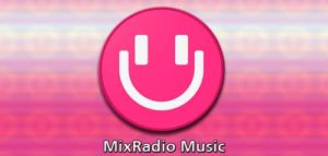 MixRadio Music, Layanan Musik Streaming