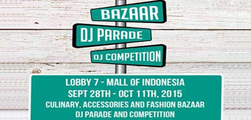 DJ Parade and Competition di Lobby 7 Mall of Indonesia