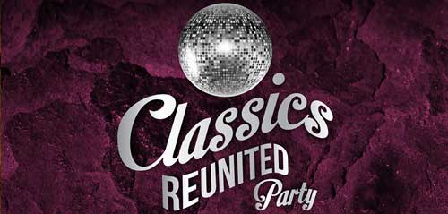 "Classic Reunited Party ""Music, Friends &The Good Memories"""