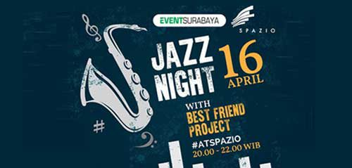Jazz Night with Best Friend Project di Spazio, Surabaya