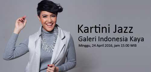 Mengenang Ibu Kartini Melalui Kartini Jazz di Galeri Indonesia Kaya