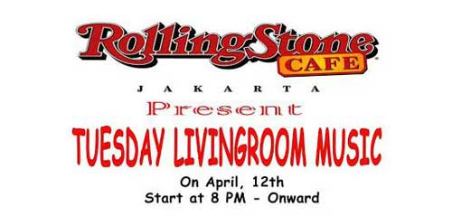 Tuesday Livingroom Music di Rolling Stone Cafe Jakarta