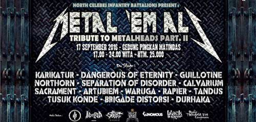 "Konser Musik Metal 'Em All ""Tribute to Metalheads Part II"""