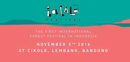Lalala Festival Bandung, Festival Hutan Internasional Pertama Di Indonesia