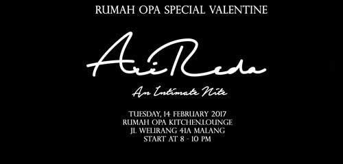 An Intimate Night Special Valentine Bersama AriReda di Rumah Opa