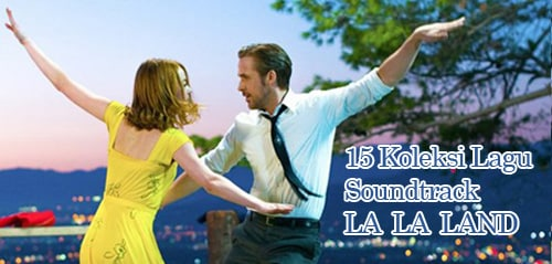 5 Koleksi Lagu Soundtrack La La Land