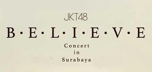 JKT48 Believe Concert di Surabaya