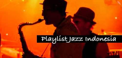 Playlist Lagu Jazz Indonesia Terbaik