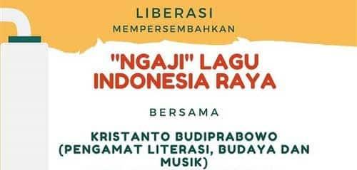 """""""Ngaji"""" Lagu Indonesia Raya Bersama Liberasi"""
