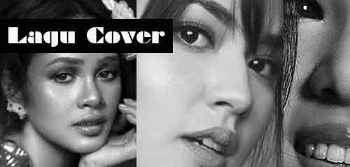Playlist 75 Lagu Cover Penyanyi Terbaik Indonesia