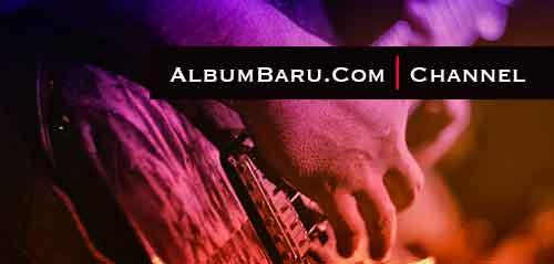 Ayo Subscribe Channel AlbumBaru.Com Sekarang!
